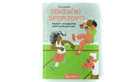 Senzační sportovci: Padesát výjimečných sportovců historie